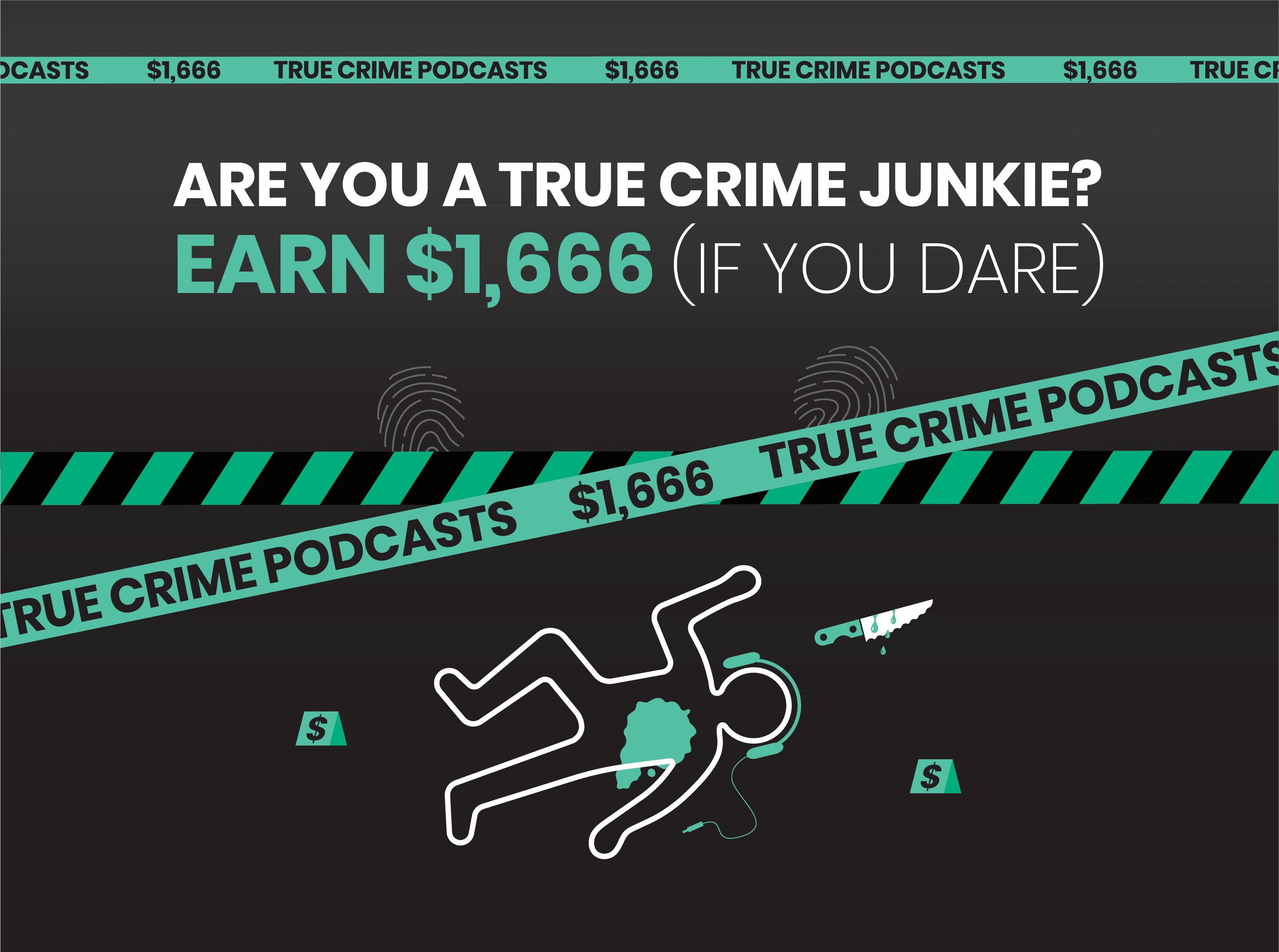 Are You a True Crime Junkie? Earn $1,666 (if you dare)