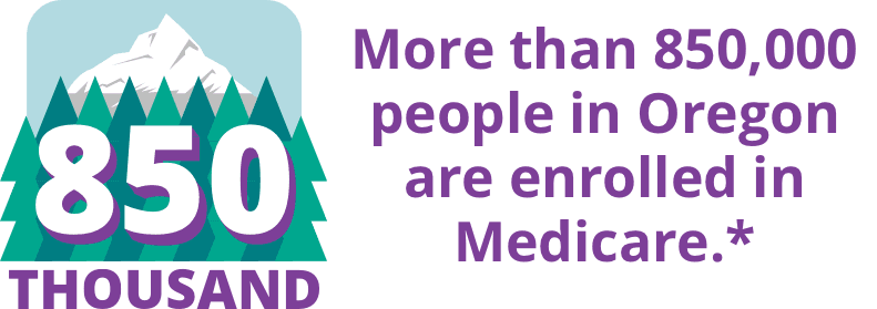 More than 850,000 people in Oregon are enrolled in a Medicare plan.
