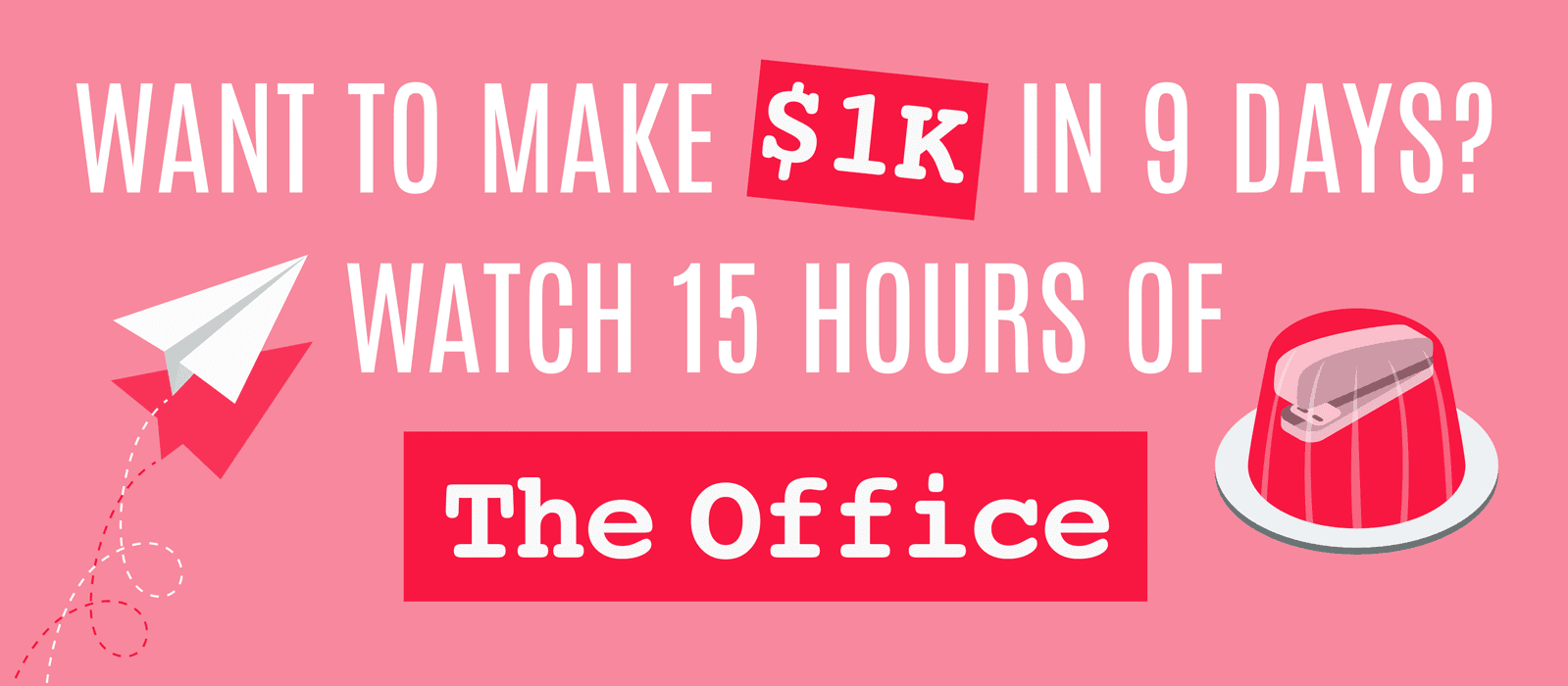 Want to make $1k in 9 days? Watch 15 hours of The Office