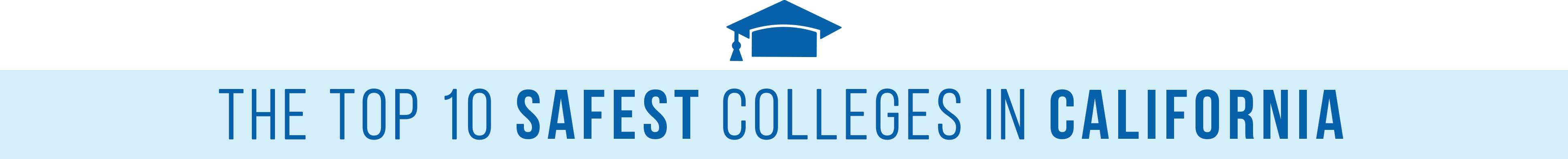 safest college campuses CA header